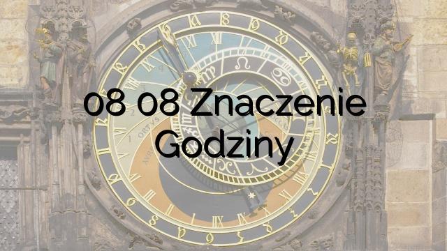 08 08 Znaczenie Godziny