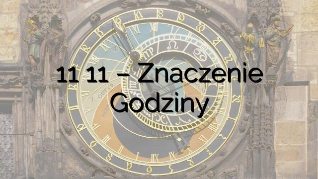 11 11 – Znaczenie Godziny