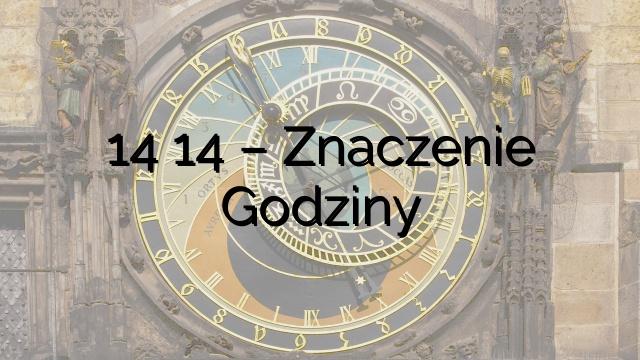 14 14 – Znaczenie Godziny